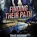 Finding Their Path (       UNABRIDGED) by Travis Mohrman Narrated by Toni Orans