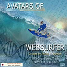 Avatars of Websurfer Audiobook by Andrea J. Graham, Cindy Koepp, Heather Titus, Travis Perry Narrated by George Taylor