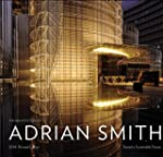 The Architecture of Adrian Smith, SOM...
