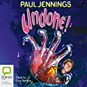 Undone! Audiobook by Paul Jennings Narrated by Stig Wemyss