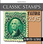 Classic Stamps Calendar 2015: 16 Mont...