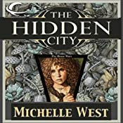 The Hidden City: The House War, Book 1 | [Michelle West]