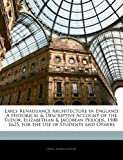 img - for Early Renaissance Architecture in England: A Historical & Descriptive Account of the Tudor, Elizabethan & Jacobean Periods, 1500-1625, for the Use of Students and Others book / textbook / text book