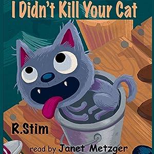 I Didn't Kill Your Cat Audiobook