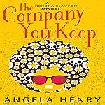 The Company You Keep: Kendra Clayton, Book 1 | Angela Henry