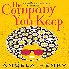 The Company You Keep: Kendra Clayton, Book 1 (       UNABRIDGED) by Angela Henry Narrated by Janina Edwards