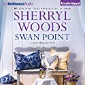 Swan Point: Sweet Magnolias, Book 11 Audiobook by Sherryl Woods Narrated by Janet Metzger