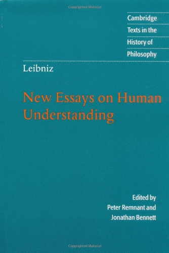 Leibniz: New Essays on Human Understanding, ed. Peter Remnant, Jonathan Bennett