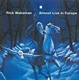 Almost Live in Europe by Wakeman, Rick (2006-08-21)