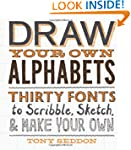 Draw Your Own Alphabets: Thirty Fonts...