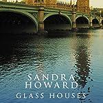 Glass Houses   Sandra Howard