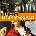 Bleu Catacombes (Les saisons meurtrières 3) | Livre audio Auteur(s) : Gilda Piersanti Narrateur(s) : Hélène Lausseur