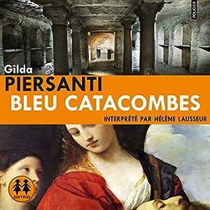 Bleu Catacombes (Les saisons meurtrières 3) | Livre audio