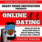 Online Dating for Men: Advice for Pick Up Artists Who Want to Attract Women & Play the Game Like a Natural Hörbuch von  Knight Writer Gesprochen von: Richard Banks