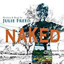 Naked: Stripped by a Man and Hurricane Katrina Audiobook by Julie Freed Narrated by Julie Freed