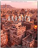 ARABIEN - Ein Premium***-Bildband in stabilem Schmuckschuber mit 224 Seiten und �ber 320 Abbildungen - ST�RTZ Verlag