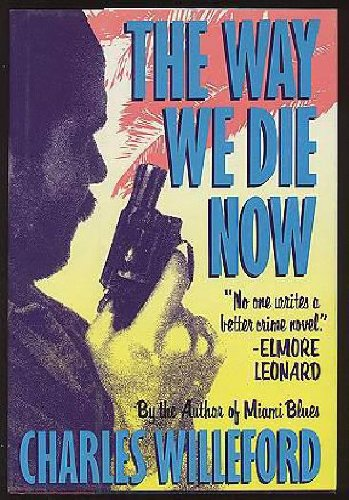 The Way We Die Now: A Novel