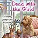 Dead with the Wind Audiobook by Miranda James Narrated by Jorjeana Marie