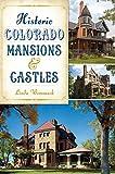 Historic Colorado Mansions & Castles (Landmarks)