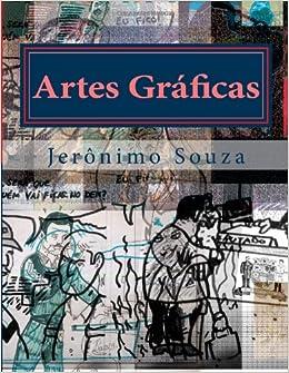 Artes Graficas: Aventuras de um Produtor Grafico Paulista (Artes