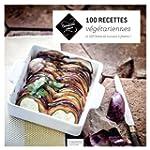 100 recettes v�g�tariennes: et 100 li...