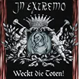 """Weckt die Toten!von """"In Extremo"""""""