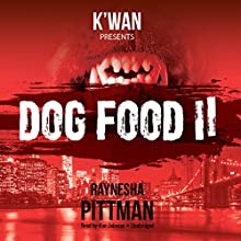 Dog Food 2: The Dog Food Series, Book 2 Audiobook by Raynesha Pittman Narrated by Kim Johnson
