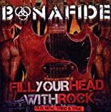 Bonafide Fill Your Head With Rock (Old, New, Tried & True)