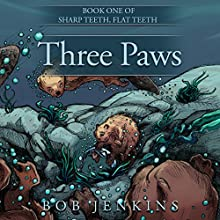 Three Paws: Sharp Teeth, Flat Teeth, Book 1 | Livre audio Auteur(s) : Bob Jenkins Narrateur(s) : Meghan Crawford