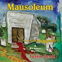 Mausoleum: A Ben Abbott Mystery Audiobook by Justin Scott Narrated by Joe Barrett