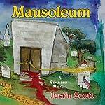 Mausoleum: A Ben Abbott Mystery   Justin Scott
