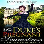 The Duke's Pregnant Seamstress | Samantha Forest