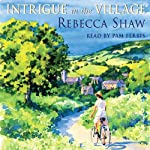 Intrigue in the Village: Tales from Turnham Malpas, Book 10 | Rebecca Shaw