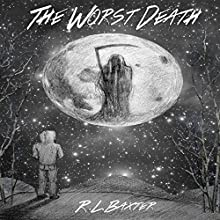The Worst Death Audiobook by Ricky Baxter Narrated by Steve White
