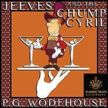 Jeeves and the Chump Cyril [Classic Tales Edition] | Livre audio Auteur(s) : P.G. Wodehouse Narrateur(s) : B.J. Harrison