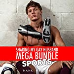 Sharing My Gay Husband Mega Bundle: Sports | Hank Wilder