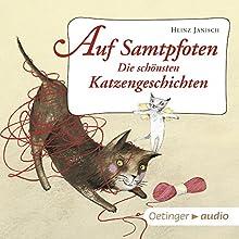 Auf Samtpfoten: Die schönsten Katzengeschichten Hörbuch von Heinz Janisch Gesprochen von: Monty Arnold, Dagmar Dreke, Peter Weis