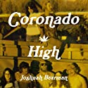 Coronado High Audiobook by Joshuah Bearman Narrated by Brett Gelman