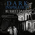 Dark Inspiration Audiobook by Russell James Narrated by David Stifel