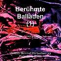 Berühmte Balladen 1 Hörbuch von Heinrich Heine, Johann Wolfgang von Goethe, Friedrich von Schiller Gesprochen von: Hans Jochim Schmidt