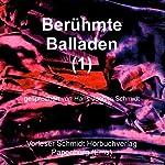 Berühmte Balladen 1   Heinrich Heine,Johann Wolfgang von Goethe,Friedrich von Schiller