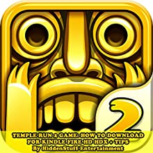 Temple Run 2 Game: How to Download for Kindle Fire HD HDX + Tips (       UNABRIDGED) by Hiddenstuff Entertainment Narrated by Elizabeth Phillips