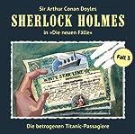 Die betrogenen Titanic-Passagiere (Sherlock Holmes - Die neuen Fälle 3) | Gerd Naumann