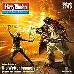 Die Weltenbaumeister (Perry Rhodan 2793) | Oliver Fröhlich