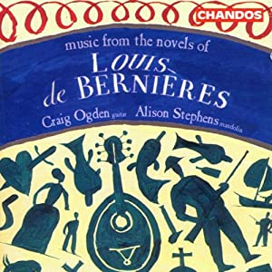 Music from the Novels of Louis  Bernieres / Stephens, Ogden