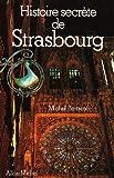 img - for Histoire secrete de Strasbourg (