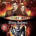 Doctor Who: Shining Darkness Hörbuch von Mark Michalowski Gesprochen von: Debbie Chazen