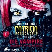 Die Vampire (Patricia Vanhelsing 11) | Sidney Gardner