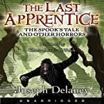 The Spook's Tale: The Last Apprentice (       UNABRIDGED) by Joseph Delaney Narrated by Christopher Evan Welch