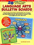 20 Totally Awesome & Totally Easy Language Arts Bulletin Boards